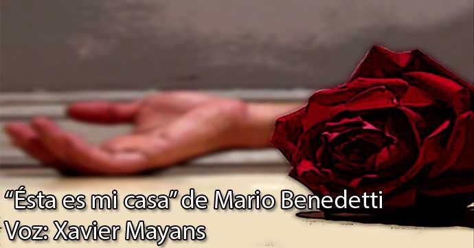 ESTA-ES-MI-CASA-MARIO-BENEDETTI-XAVIER-MAYANS-LOCUCIONES
